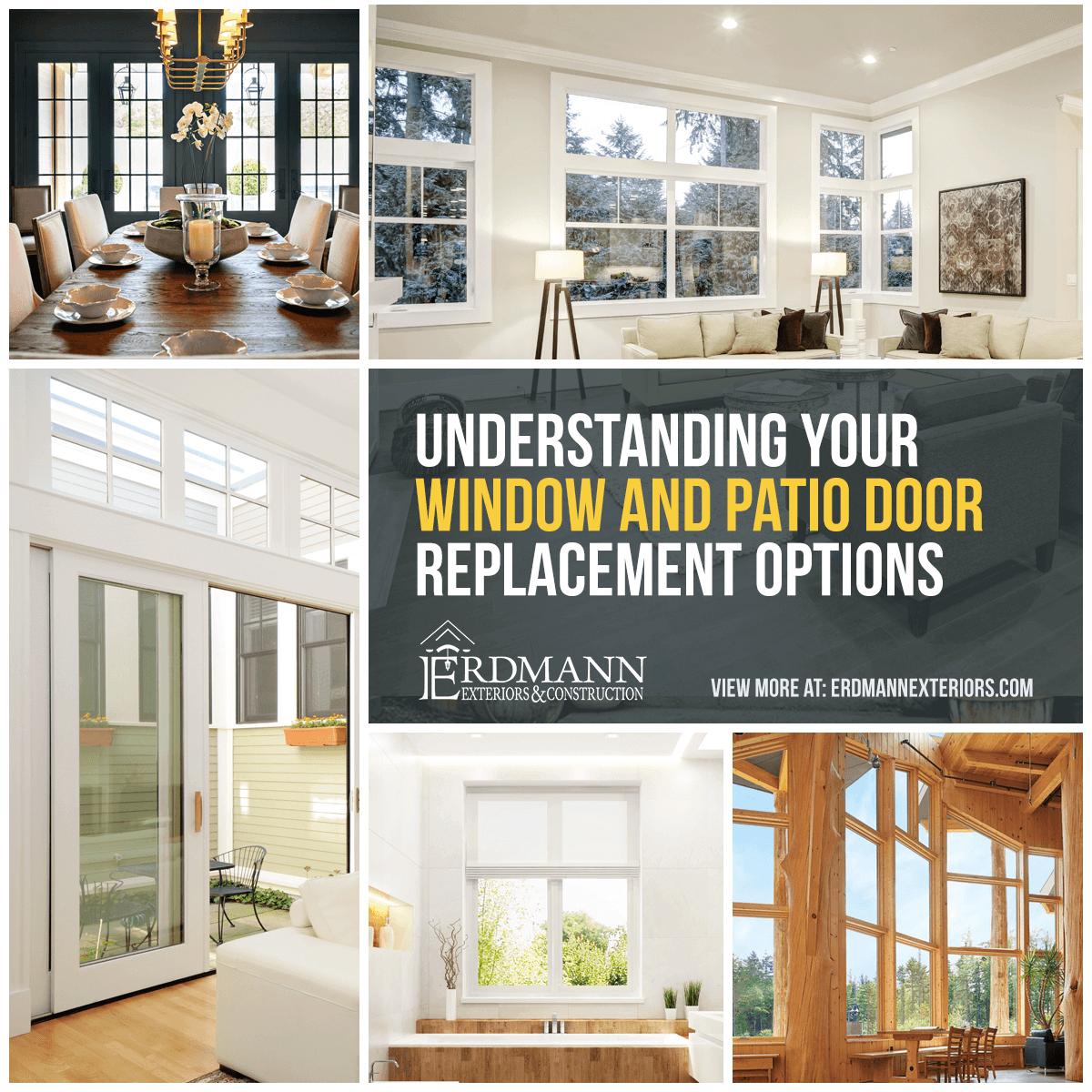 Understanding Your Window And Patio Door Replacement Options Erdmann Exteriors