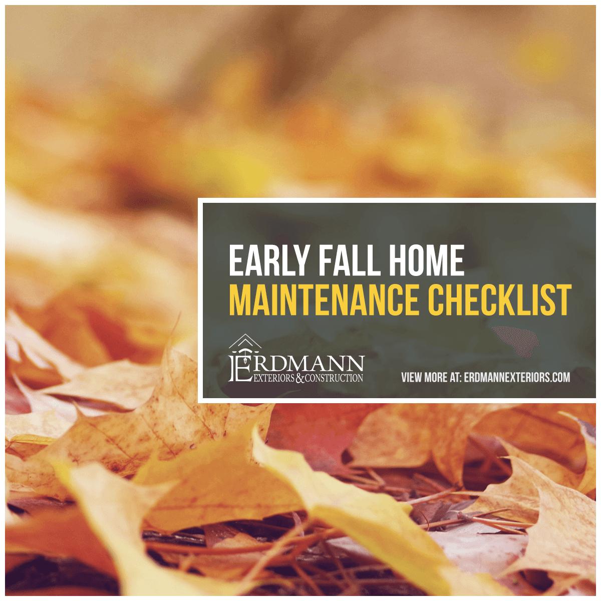 Early Fall Home Maintenance Checklist Erdmann Exteriors